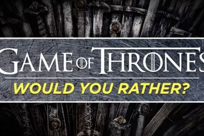 Video: Game Of Thrones ' Would You Rather Game!
