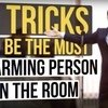 Video-9-Tricks-To-Be-The-Most-Charming-Person-In-The-Room